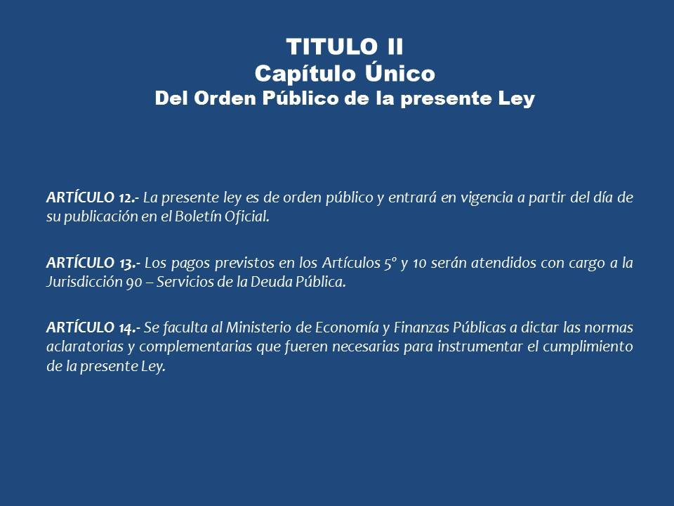Ley de pago soberano local de la deuda externa.