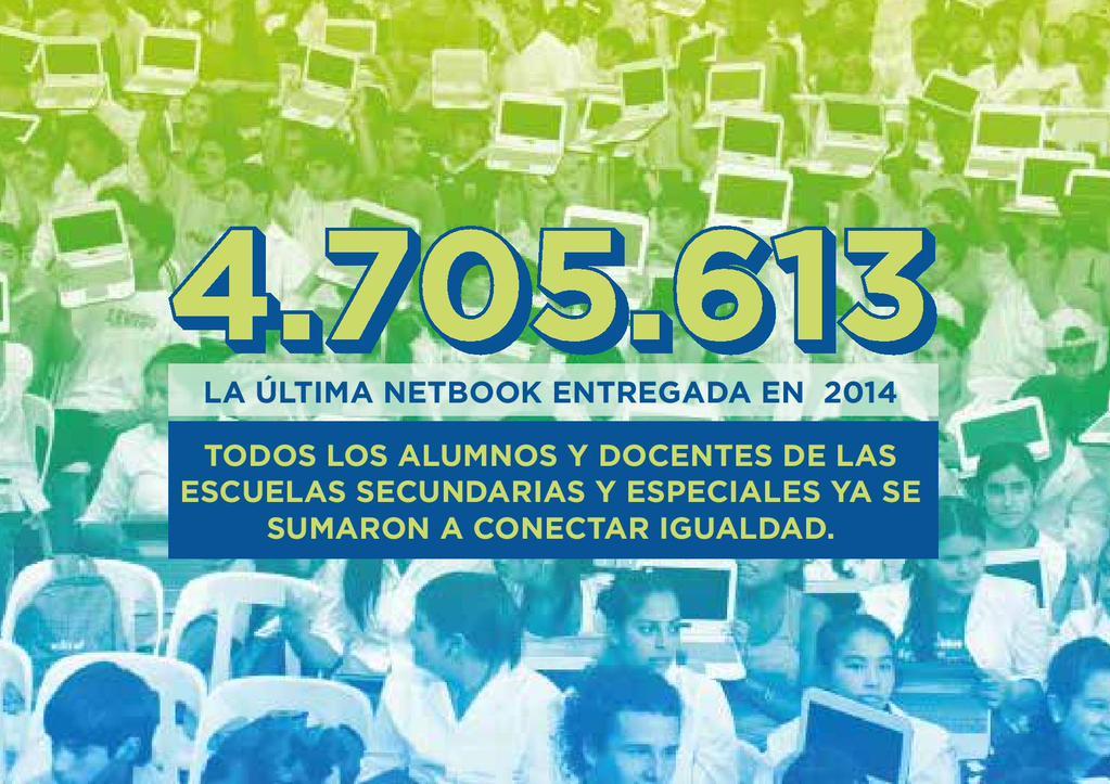 En @CasaRosadaAR ya llevamos entregadas 4.705.613 netbooks  #conectarigualdad