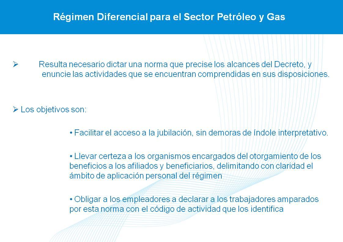 Derechos jubilatorios de los trabajadores del petróleo.